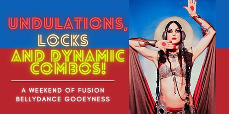 Undulations, locks and dynamic combos! A weekend of fusion Bellydance gooey tickets