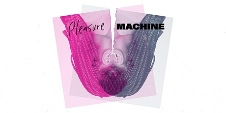 PLEASURE MACHINE Launch Party, featuring STARR BUSBY tickets