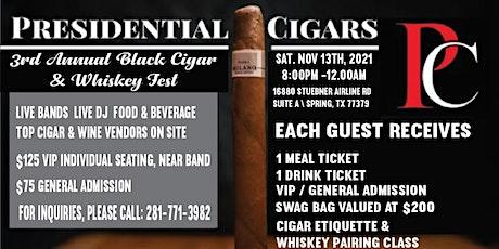 3rd Annual Black Cigar & Whiskey Fest tickets