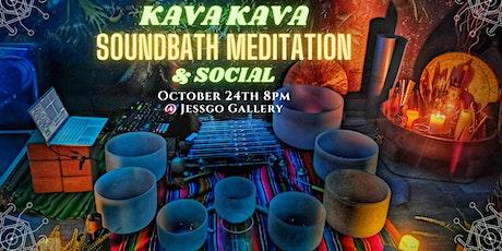 Kava Kava Soundbath Meditation & Social tickets