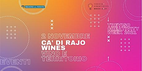 Visita in CA' DI RAJO WINES_prima tappa TCW2021 biglietti