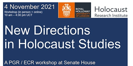 PGR & ECR Workshop 'New Directions in Holocaust Studies' (IN-PERSON) tickets