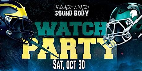 Sound Mind Sound Body Present Michigan vs Michigan State Watch Party tickets