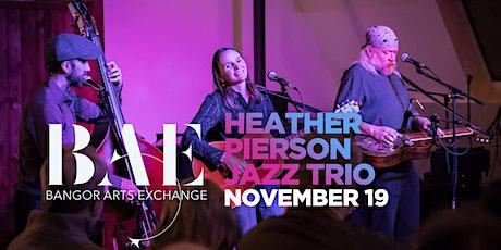 Heather Pierson Acoustic Trio  at the Bangor Arts Exchange tickets
