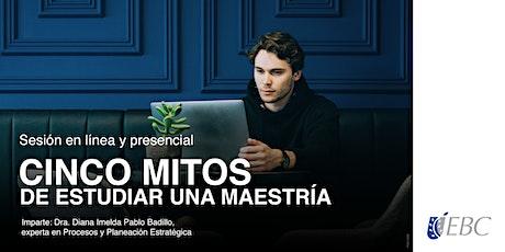 CINCO MITOS DE ESTUDIAR UNA  MAESTRÍA biglietti