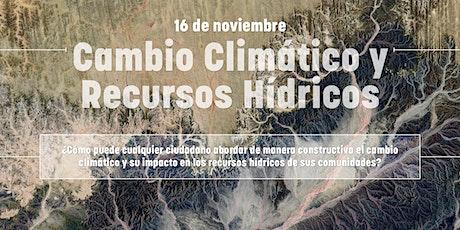 Cambio Climático y Recursos Hídricos: Un diálogo ciudadano entradas