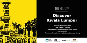 NEW DATE- THIS KUL CITY: DISCOVER KWALA LUMPUR