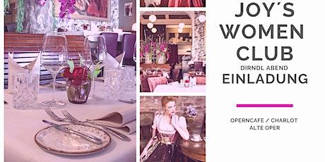 Joy`' s Women Club Dirndl Abend im Operncafe! Tickets