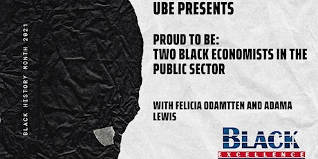 UBE BHM 2021 - Proud to Be: Two Black Economists in the Public Sector tickets