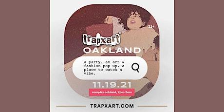 Trapxart® Oakland tickets