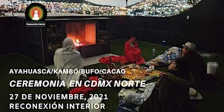 Ceremonia en CDMX Norte con Ayahuasca/Kambó/Bufo/Cacao tickets
