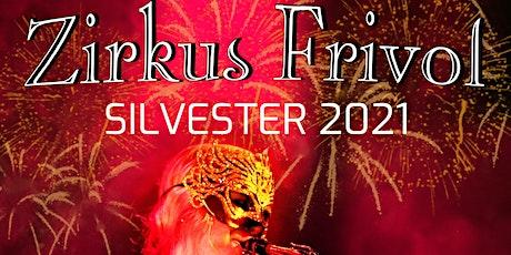 Silvester 2021 - Zirkus Frivol Tickets