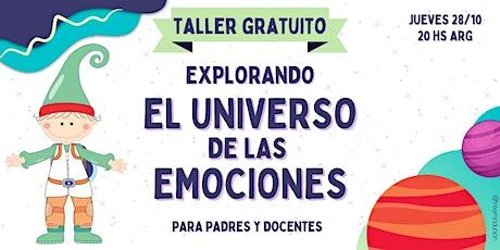 Taller Gratuito EXPLORANDO EL UNIVERSO DE LAS EMOCIONES boletos