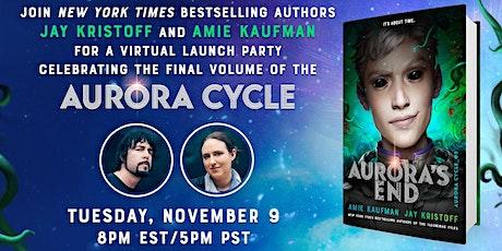 Amie KaufmanandJay Kristoff's Virtual Launch Party forAURORA'S END tickets