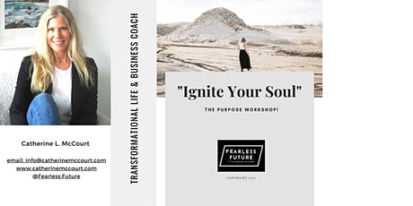 """""""IGNITE YOUR SOUL"""" The Purpose Workshop! tickets"""