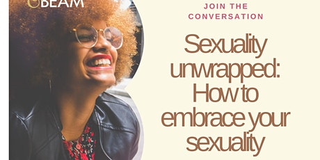 Sexuality unwrapped: How to embrace your sexuality? tickets