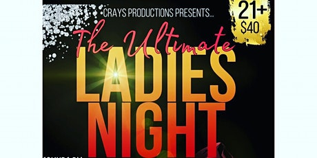 """""""The Ultimate Ladies Night"""" tickets"""