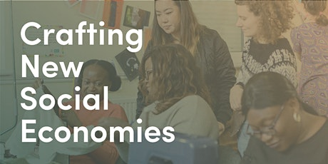 Crafting New Social Economies tickets