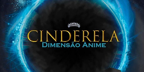 Cinderela Dimensão Anime ingressos