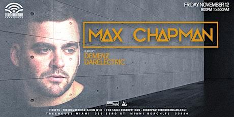 MAX CHAPMAN @ Treehouse Miami tickets