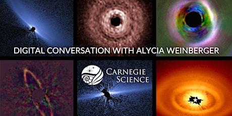 Digital Conversation with Alycia Weinberger - Astronomer tickets