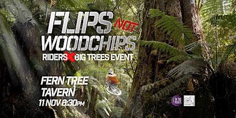 FLIPS NOT WOODCHIPS: Riders Big Trees Info Night tickets