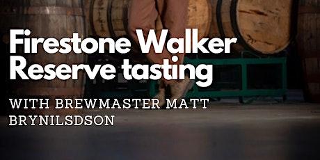 Firestone Walker Reserve Tasting with Brewmaster Matt Brynildson tickets