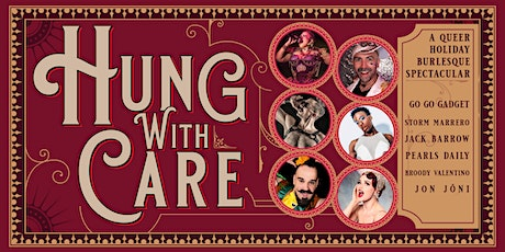 HUNG With Care: A Queer Holiday Burlesque Spectacular! (Albany) tickets