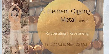 5 Element Qigong - Metal (part 2) tickets