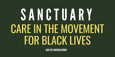 Sanctuary - Care in the Movement for Black Lives tickets