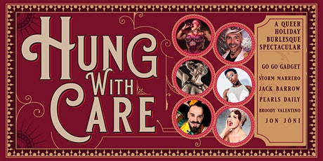 HUNG With Care: A Queer Holiday Burlesque Spectacular! (Newburgh) tickets
