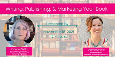 Book Writing, Publishing, and Marketing 101 - Mini Workshop tickets