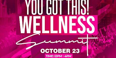 You Got This!! Wellness Summit tickets