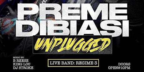 Preme Dibiasi Unplugged tickets