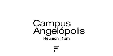 Fuente reunión presencial | CAMPUS ANGELÓPOLIS 1PM boletos