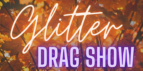 Late Night Glitter Drag Show tickets