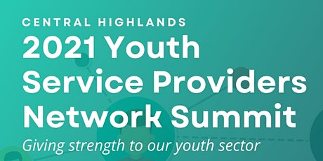 Central Highlands 2021Youth Service Providers Network Summit tickets