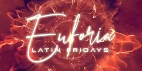 Euforia Latin Friday Nights tickets