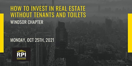 Windsor - How to Invest in Real Estate Without Tenants and Toilets tickets