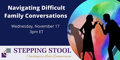 Navigating Difficult Family Conversations tickets