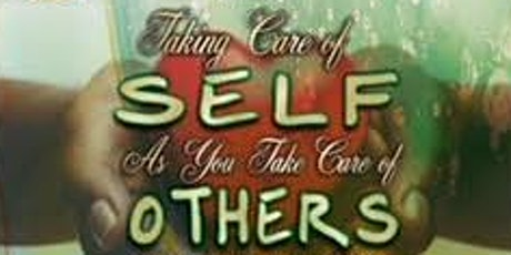 Taking Care of Self as You Take Care of Others tickets