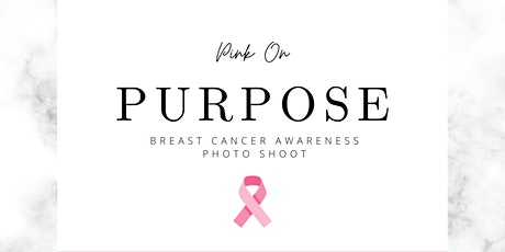 Pink on Purpose Breast Cancer Awareness Photo Shoot tickets