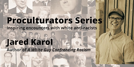 """Jared Karol, author of """"A White Guy Confronting Racism"""" interview/workshop tickets"""