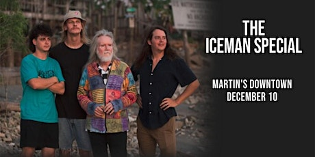 The Iceman Special Live at Martin's Downtown tickets