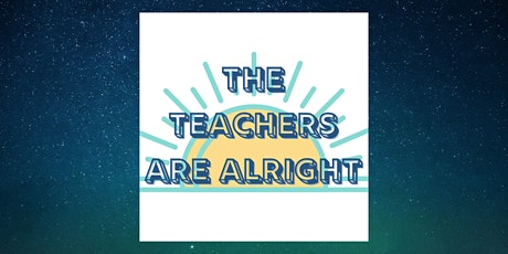 The Teachers Are Alright tickets
