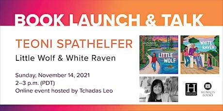 Book Launch & Talk: Little Wolf & White Raven by Teoni Spathelfer tickets
