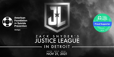 ZSJLDetroit: Zack Snyder's Justice League Charity Screening To Benefit AFSP tickets