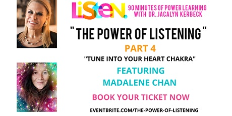THE POWER OF LISTENING-PART-TUNE INTO YOUR HEART CHAKRA tickets