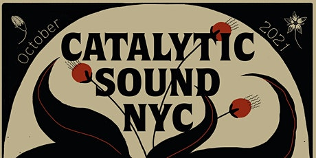 Catalytic Sound Festival 2021: NYC, Night 2 tickets