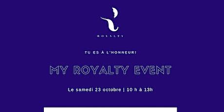 My Royalty event billets